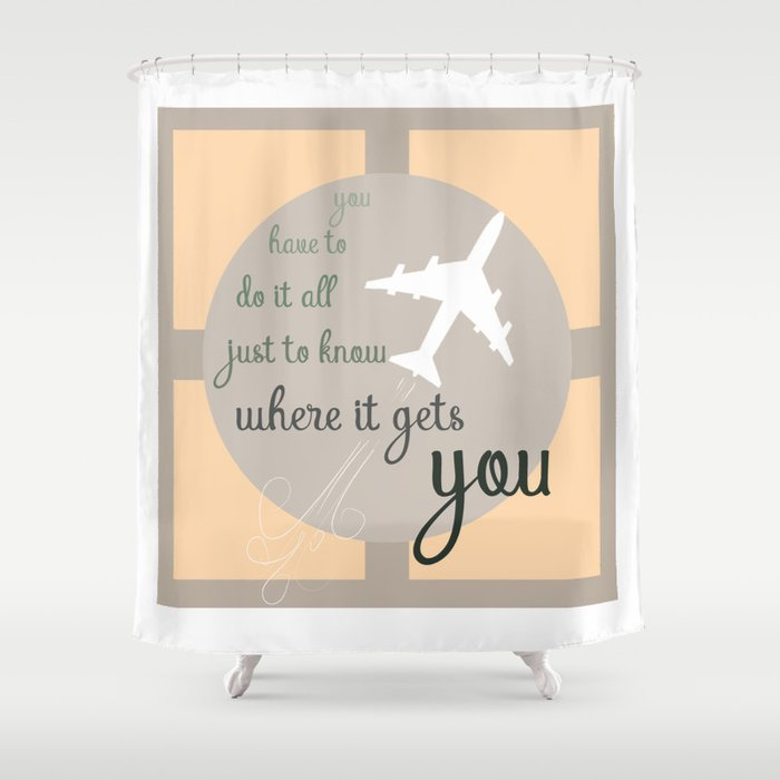 Travel quote- inspirational quote- wanderlust quote- airplane- plane- success Shower Curtain