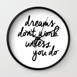 Dreams Don't Work Unless You Do black and white modern typographic quote canvas wall art home decor Wall Clock