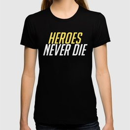 Heroes Never Die! White/Gold T-shirt