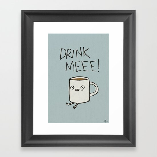 Drink Me Coffee Framed Art Print