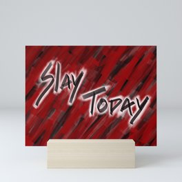 Slay Today Mini Art Print
