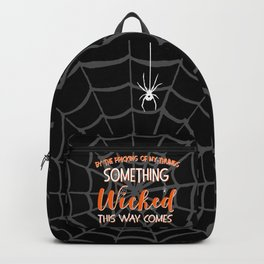 Something wicked this way comes. Halloween Shakespeare Quote Backpack