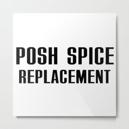 Posh Spice Replacement Metal Print