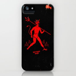 Not Today Baby iPhone Case