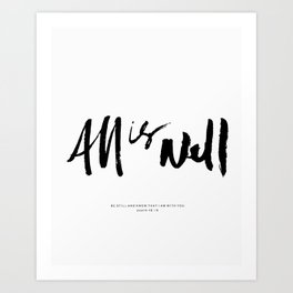 ALL IS WELL Art Print