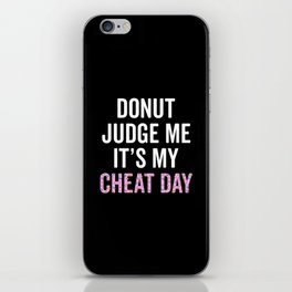 Donut Judge Me It's My Cheat Day iPhone Skin
