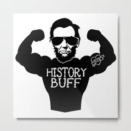 funny history buff Metal Print
