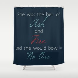 The Heir of Ash and Fire Shower Curtain