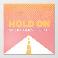 Just hold on. Canvas Print
