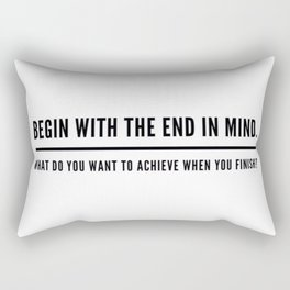 Begin With The End In Mind Rectangular Pillow