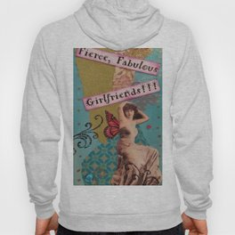 Fierce Fabulous Girlfriends, Friends, BFF, Mixed Media Hoody