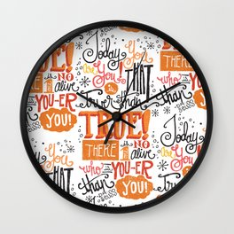 TODAY YOU ARE YOU... - DR. SEUSS Wall Clock