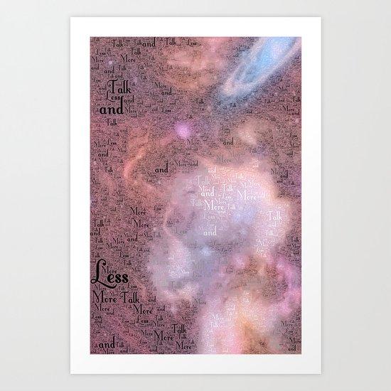 Talk Less and More Art Print