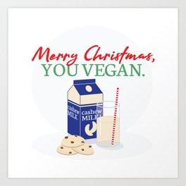 Merry Christmas, You Vegan Art Print