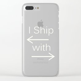 I Ship It (white text) Clear iPhone Case