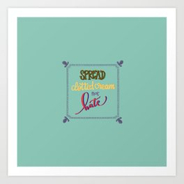 Spread clotted cream not hate Art Print