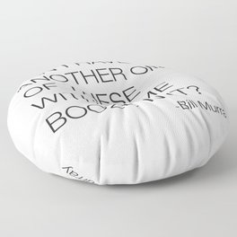 Groundhog Day Bill Murray Quote Floor Pillow