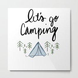 Let's Go Camping Metal Print