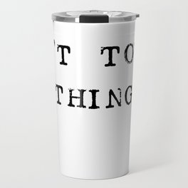 Don't touch my things Travel Mug