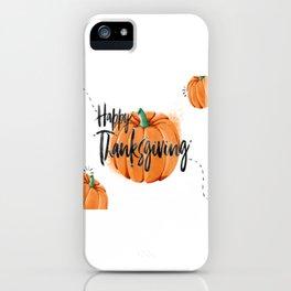 Pumpkin - Happy Thanksgiving Day iPhone Case