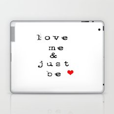 Love Me and Just Be  Laptop & iPad Skin