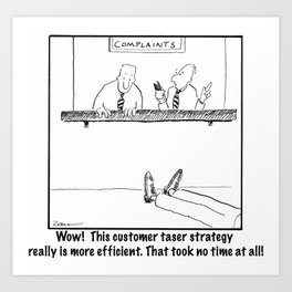 This Customer Taser Strategy Is Efficient! Art Print