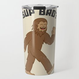 Chill Bigfoot Sup Bro Travel Mug