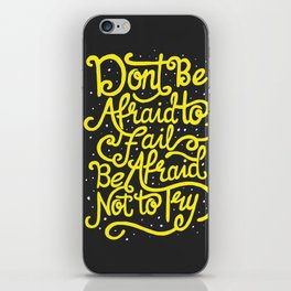 Don't be afraid to fail. Be afraid not to try. iPhone Skin
