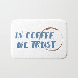 In Coffee We Trust Bath Mat