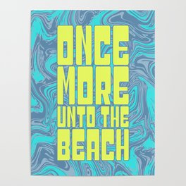 Once More Unto The Beach Poster