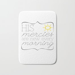 His Mercies are New Every Morning Bath Mat