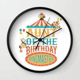 Aunt Of The Birthday Ringmaster Kids Circus Party B-day design Wall Clock