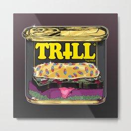 Trill Spam Metal Print