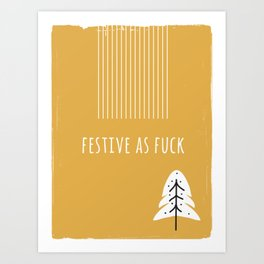Foul Mouth :: Festive As Fuck Art Print
