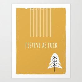 Foul Mouth :: Festive As Fuck Art Print