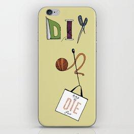 DIY or DIE 2 iPhone Skin