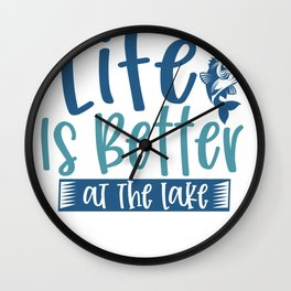 Fishing Novelty Life is Better at the Lake Wall Clock