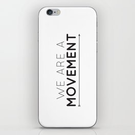 We Are A Movement iPhone Skin