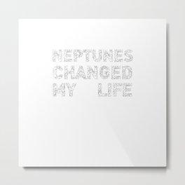 Neptunes Changed My Life Metal Print