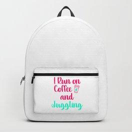 I Run on Coffee and Juggling Fun Juggle Gift Backpack