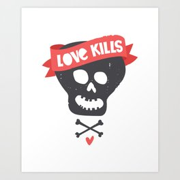 Love kills Art Print