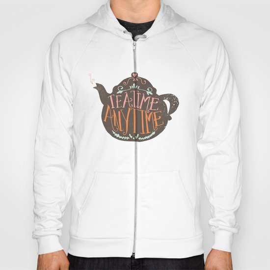 TEA TIME. ANY TIME. - color Hoody