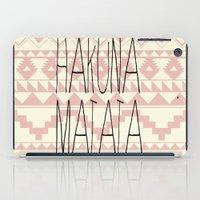 hakuna iPad Cases featuring Hakuna Matata by dani