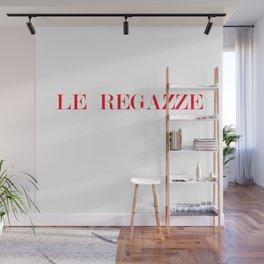 Sassy Slogan Fashion Statement Le Regazze Wall Mural
