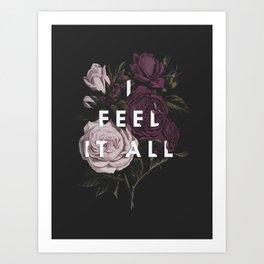 I Feel It All Art Print
