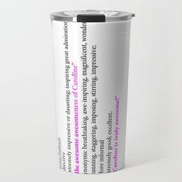 caroline awesome Travel Mug