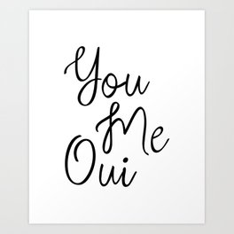 You Me Oui, Love Quote, Girly Wall Art, French Words, Romantic Quotes, Typography Print, Inspiring Art Print