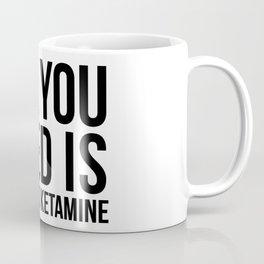 Love and Ketamine | gift idea Coffee Mug