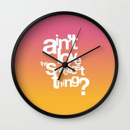 Sweetest Thing Wall Clock