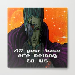 All your base are belong to us Metal Print